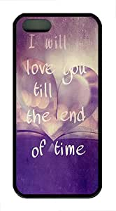 iPhone 5S Cases and Covers - Quotes Love Till End Of Time TPU Silicone Case for Apple iPhone 5S/5 - Black