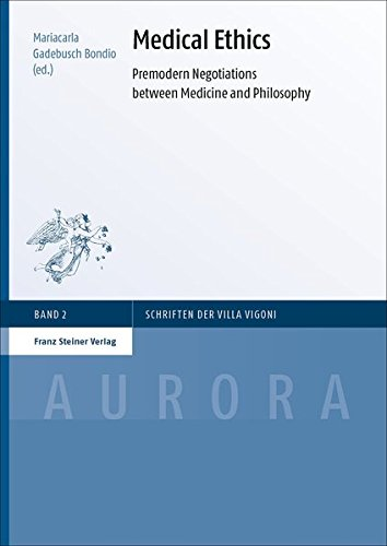 Medical Ethics: Premodern Negotiations between Medicine and Philosophy (Aurora) (English, German and French Edition)