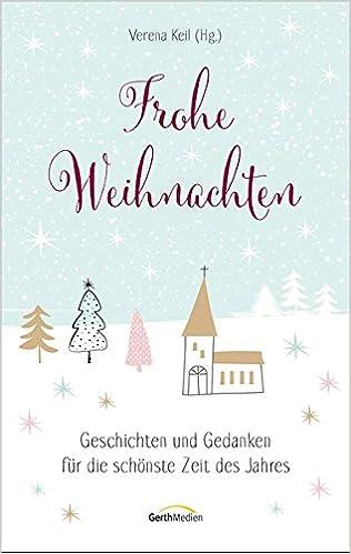 Frohe Weihnachten Geschichten Und Gedanken Fur Die Schonste Zeit