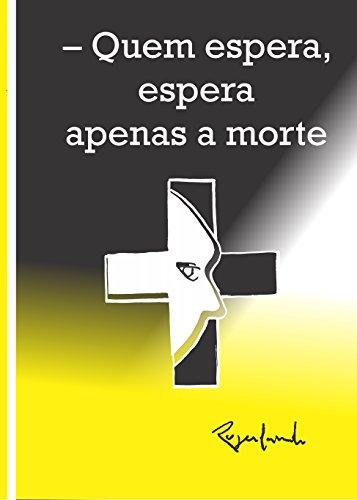 Amazoncom Quem Espera Espera Apenas A Morte Portuguese Edition