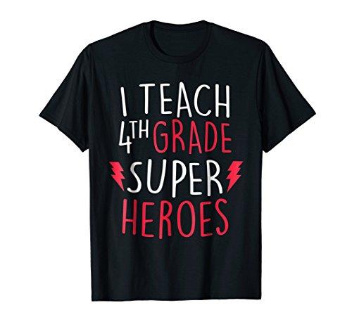 I Teach Super Heroes T-Shirt Cute 4th Grade