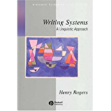 Writing Systems: A Linguistic Approach (Blackwell Textbooks in Linguistics Book 4)