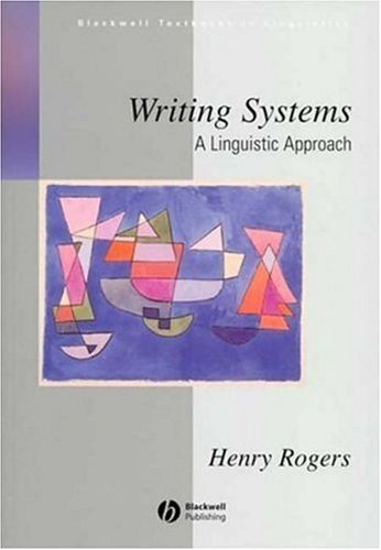 Writing Systems: A Linguistic Approach (Blackwell Textbooks in Linguistics) Pdf