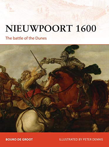 Nieuwpoort 1600: The battle of the Dunes (Campaign Book 334)