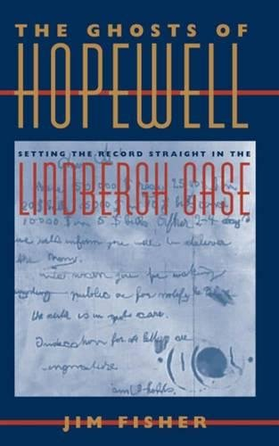 The Ghosts of Hopewell: Setting the Record Straight in the Lindberg Case