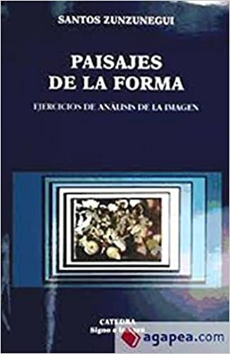 Book Paisajes de La Forma: Ejercicios de Analisis de La Imagen (Signo E Imagen) by Santos Zunzunegui (2007-06-30)