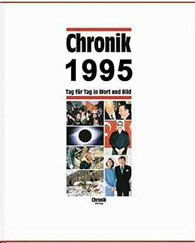 Chronik, Chronik 1995 (Chronik / Bibliothek des 20. Jahrhunderts. Tag für Tag in Wort und Bild)