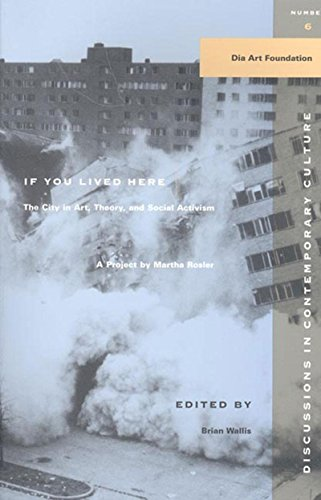 If You Lived Here: The City in Art, Theory, and Social Activism : A Project by Martha Rosier (Discussions in Contemporar