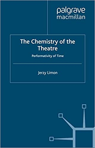 The chemistry of the theatre : performativity of time