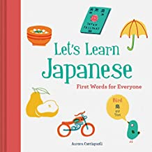 Let's Learn Japanese: First Words for Everyone (Learn Japanese for Kids, Learn Japanese for Adults, Japanese Learning Books)