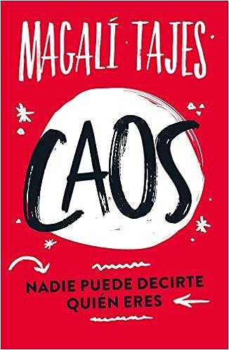 Caos: Nadie puede decirte quién eres;Nadie puede decirte quién eres: Tajes,  Magalí: Amazon.com.mx: Libros
