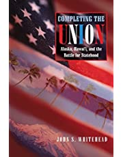 Completing the Union: Alaska, Hawai'i, and the Battle for Statehood
