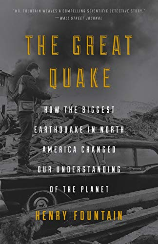 (The Great Quake: How the Biggest Earthquake in North America Changed Our Understanding of the  Planet)
