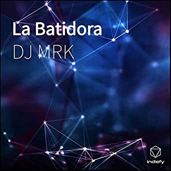 La Batidora by DJ MRK on Amazon Music - Amazon.com