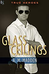 Glass Ceilings: A True Heroes Novel