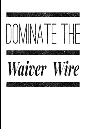 Dominate The Waiver Wire Blank Lined Journal