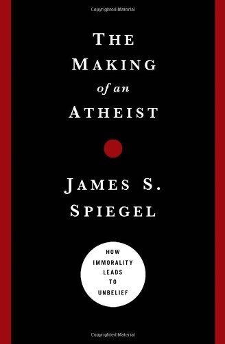 Price comparison product image The Making of an Atheist: How Immorality Leads to Unbelief