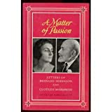 A Matter of Passion, Bernard Berenson, Clotilde Marghieri, Dario Biocca, 0520065271