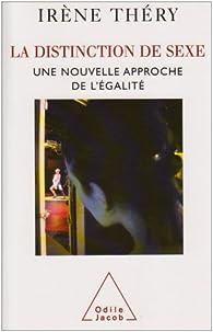La distinction de sexe : Une nouvelle approche de l'égalité par Irène Théry
