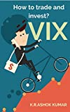 VIX: How to trade and invest?