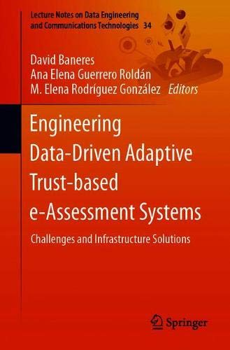 Engineering Data-Driven Adaptive Trust-based e-Assessment Systems: Challenges and Infrastructure Solutions (Lecture Notes on Data Engineering and Communications Technologies)
