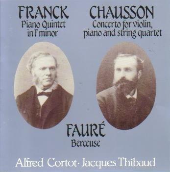 Franck: Piano Quintet in F Minor / Chausson: Concerto For Violin, Piano & String Quartet / Faure: Berceuse (Biddulph)