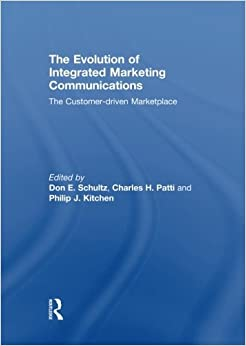 Book The Evolution of Integrated Marketing Communications: The Customer-driven Marketplace (2014-07-05)