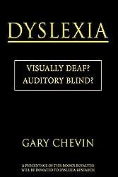Dyslexia: Visually Deaf? Auditory Blind?