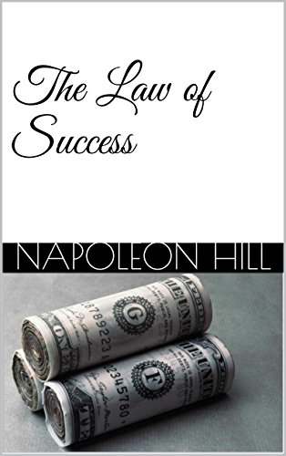 The law of success the original how to become truly successful the law of success the original how to become truly successful by hill fandeluxe Choice Image