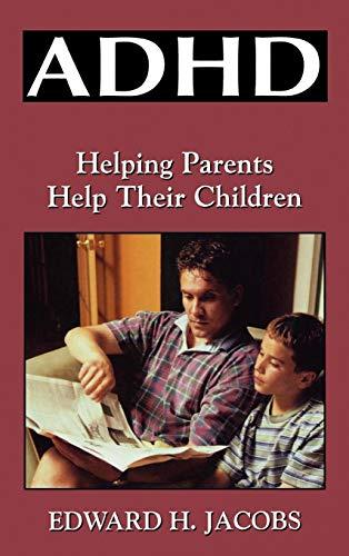 ADHD Helping Parents Help Their Children [Jacobs, Edward H.] (Tapa Dura)