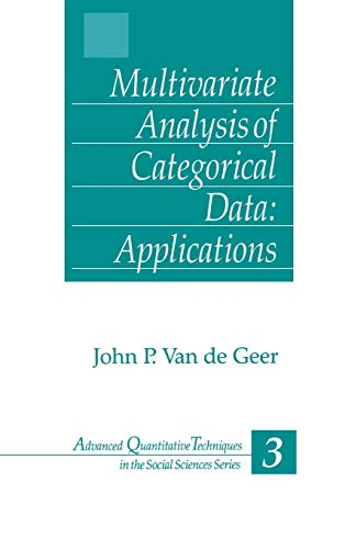 Multivariate Analysis of Categorical Data: Applications (Advanced Quantitative Techniques in the Social Sciences) (v. 2)