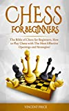 CHESS FOR BEGINNERS: The Bible of Chess for