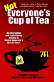 img - for Not Everyone's Cup of Tea: An Interesting and Entertaining History of Malice Dom book / textbook / text book