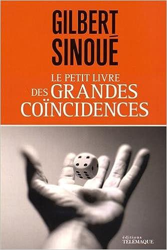 Le Petit Livre Des Grandes Coincidences Gilbert Sinoue