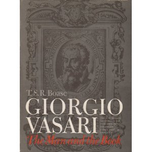 Giorgio Vasari: The Man and the Book (The A. W. Mellon Lectures in the Fine Arts)