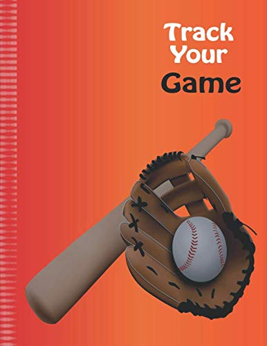 Track Your Game: Softball Baseball Coaching Notebook with Match Scoring Sheets | Log Book &  Pregame Planner and Post Match Analyses