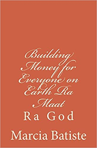 Book Building Money for Everyone on Earth Ra Maat: Ra God