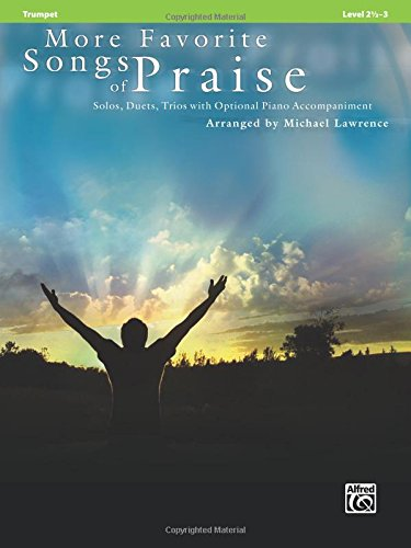 More Favorite Songs of Praise (Solo-Duet-Trio with Optional Piano): Trumpet (Favorite Instrumental Series) (Music Brass Book Ensemble)