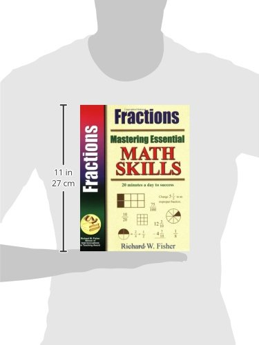 Mastering Essential Math Skills FRACTIONS: Richard W. Fisher ...