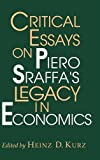 img - for Critical Essays on Piero Sraffa's Legacy in Economics book / textbook / text book