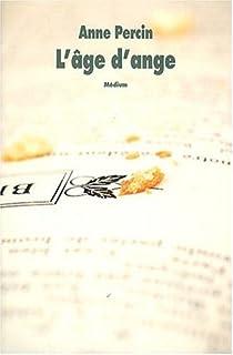 L'âge d'ange, Percin, Anne