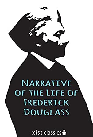 narrative of the life of fredrick Frederick douglass's dramatic autobiographical account of his early life as a slave in america born into a life of bondage, frederick douglass secretly.