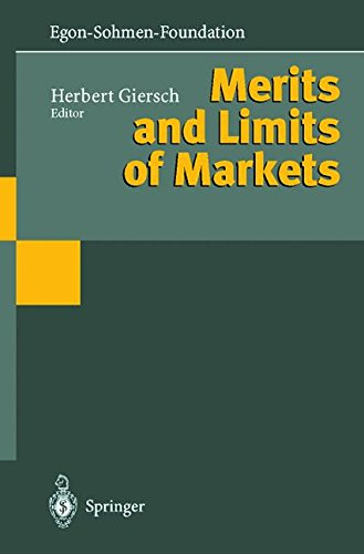 Merits and Limits of Markets (Publications of the Egon-Sohmen-Foundation)