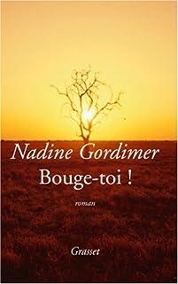 Bouge-toi ! : [roman], Gordimer, Nadine