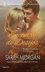 Encontro de Desejos (Harlequin Rainhas do Romance Livro 99)