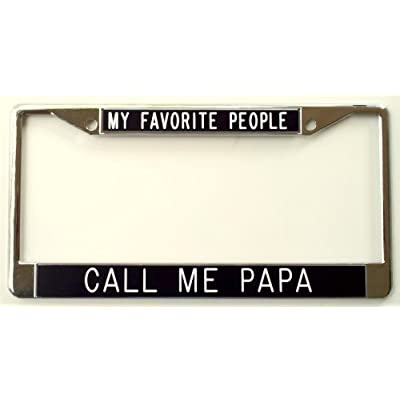 All About Signs Inc My Favorite People Call Me Papa License Frame: Automotive