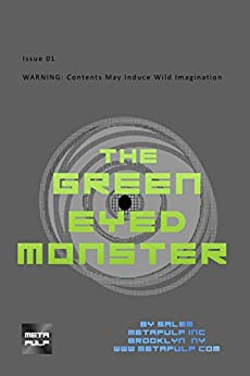 The Green Eyed Monster: Issue 01: Sly meets the Green Eyed Monster (G.E.M.) (English Edition) de [salem]