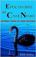 Evocadores del Cisne Negro: Historias Cortas de Amor Imposible