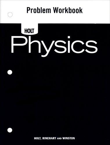 Holt Physics: Problem Workbook