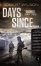 Days Since...: Thomas: Day 758 (Almawt Virus Series Book 1)